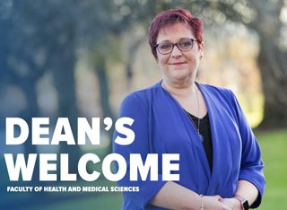 Professor Melaine Coward alongside text that says: 'Dean's Welcome: Faculty of Health and Medical Sciences'