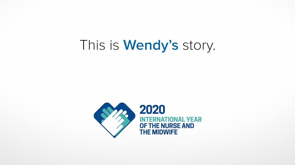 Screenshot of text that reads: 'This is Wendy's story.' Followed by the 2020 International Year of the Nurse and Midwife logo