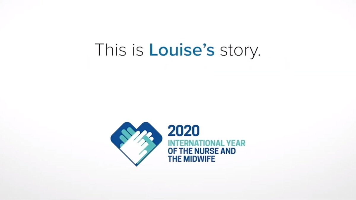 Screenshot of text that reads: 'This is Louise's story.' Followed by the 2020 International Year of the Nurse and Midwife logo