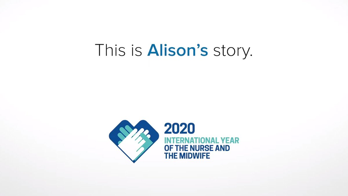 Screenshot of text that reads: 'This is Alison's story.' Followed by the 2020 International Year of the Nurse and Midwife logo