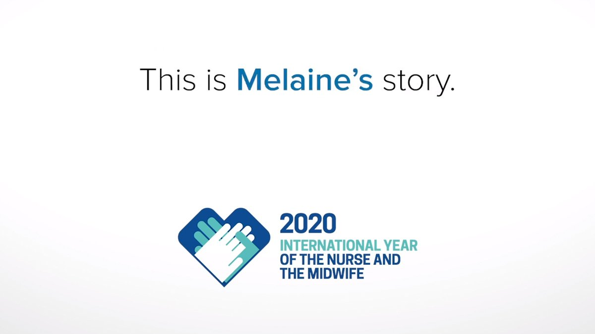 Screenshot of text that reads: 'This is Melaine's story.' Followed by the 2020 International Year of the Nurse and Midwife logo